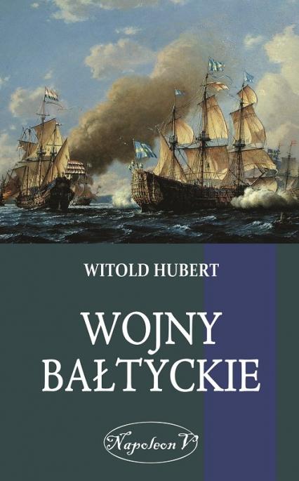 Wojny Bałtyckie - Witold Hubert | okładka