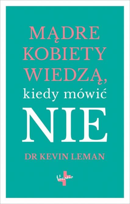 Mądre kobiety wiedzą kiedy mówić NIE - Kevin Leman | okładka
