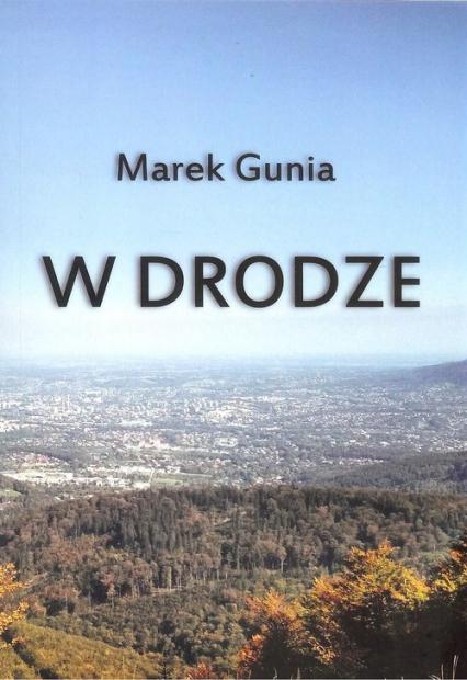 W drodze - Marek Gunia | okładka