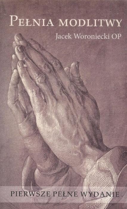 Pełnia modlitwy - Jacek Woroniecki | okładka