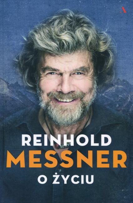 O życiu - Reinhold Messner   okładka