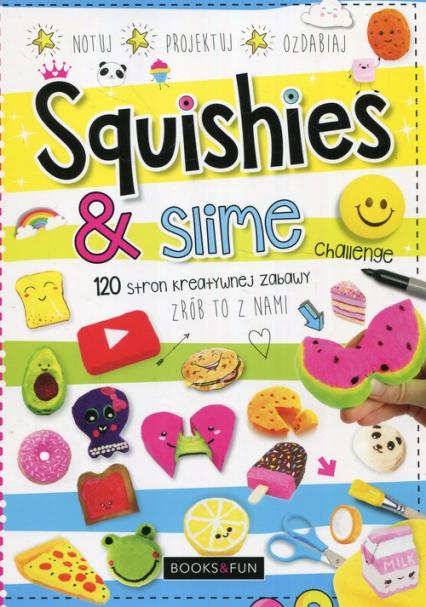 Squishies i slime Zrób to z nami -    okładka