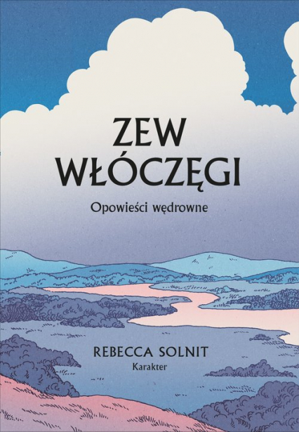 Zew włóczęgi Opowieści wędrowne - Rebecca Solnit | okładka