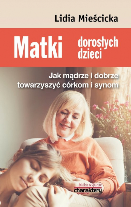 Matki dorosłych dzieci - Lidia Mieścicka | okładka