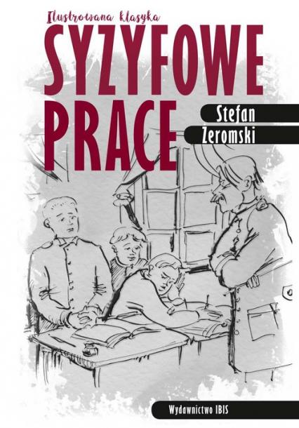Syzyfowe prace Ilustrowana klasyka - Stefan Żeromski | okładka
