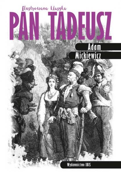 Pan Tadeusz Ilustrowana klasyka - Adam Mickiewicz   okładka