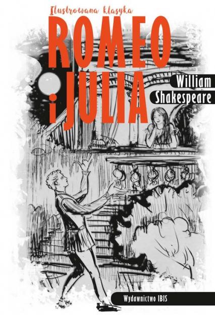 Romeo i Julia Ilustrowana klasyka - William Shakespeare | okładka