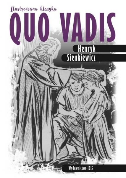 Quo vadis Ilustrowana klasyka - Henryk Sienkiewicz | okładka