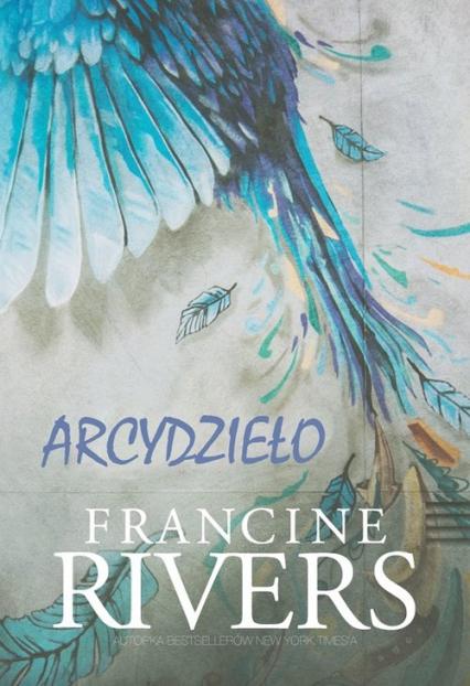 Arcydzieło - Francine Rivers | okładka