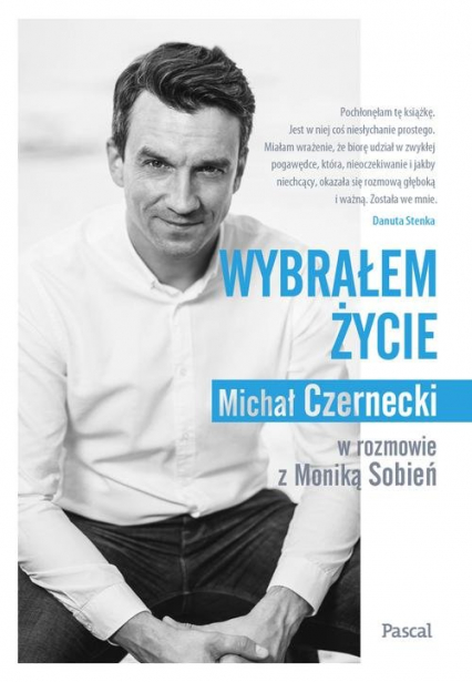 Wybrałem życie - Czernecki Michał, Sobień Monika | okładka