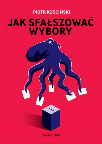 Jak sfałszować wybory - Piotr Kościński | okładka