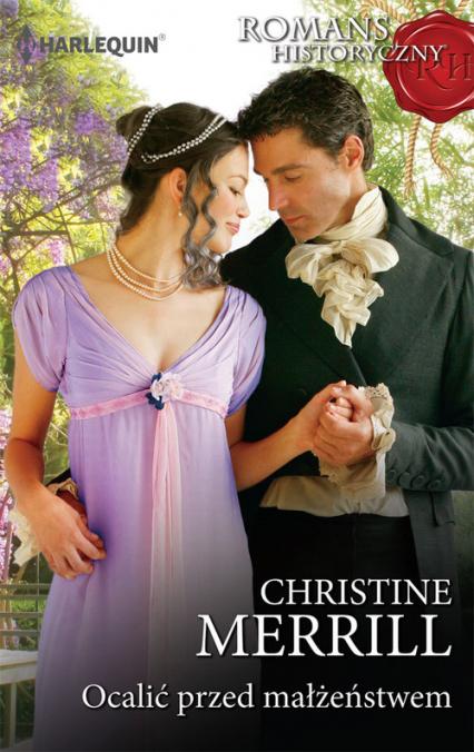 Ocalić przed małżeństwem Romans Historyczny - Christine Merrill | okładka