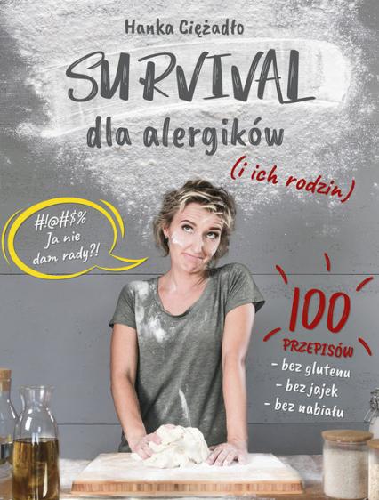 Survival dla alergików i ich rodzin - Hanka Ciężadło | okładka