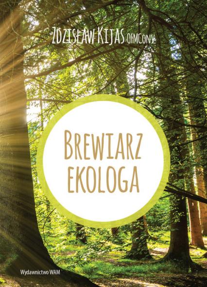 Brewiarz ekologa - Kijas Zdzisław Józef | okładka