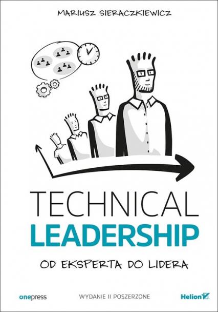 Technical Leadership Od eksperta do lidera - Mariusz Sieraczkiewicz | okładka