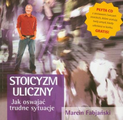Stoicyzm uliczny z płytą CD Jak oswajać trudne sytuacje - Marcin Fabjański   okładka