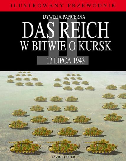Dywizja pancerna Das Reich w bitwie o Kursk - David Porter | okładka