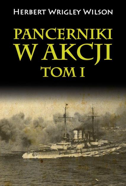 Pancerniki w akcji Tom 1 - Wrigley Wilson Herbert | okładka