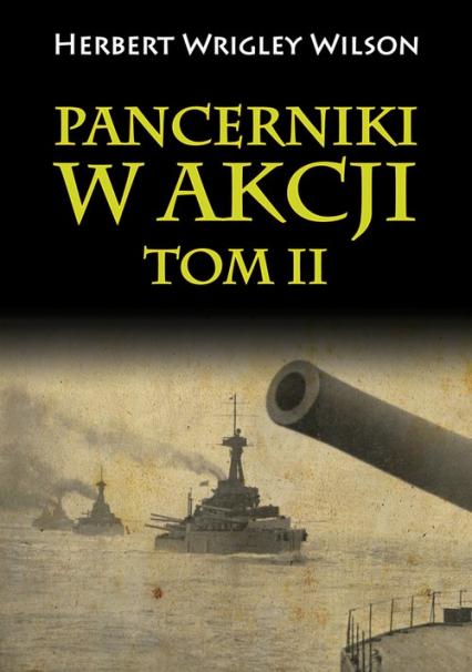 Pancerniki w akcji Tom 2 - Wrigley Wilson Herbert | okładka