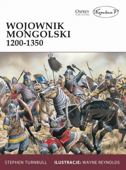 Wojownik mongolski 1200-1350 - Stephen Turnbull   okładka