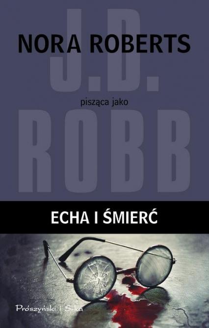In Death. Echa i śmierć - J.D. Robb | okładka