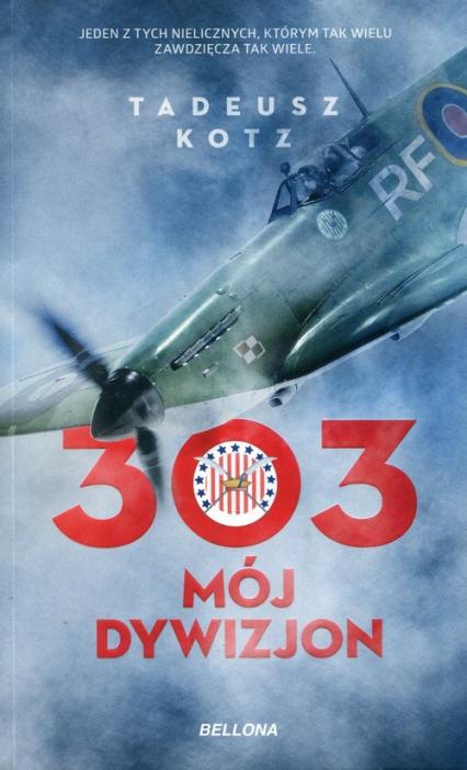 303 Mój dywizjon - Tadeusz Kotz | okładka