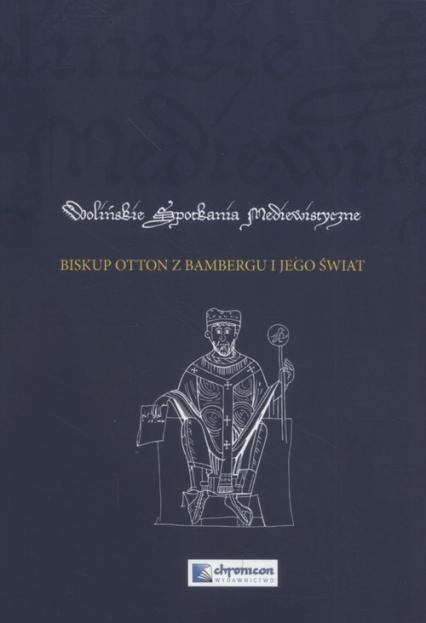 Biskup Otton z Bambergu i jego świat -  | okładka