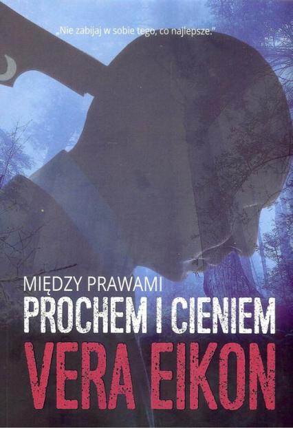 Między prawami Prochem i cieniem - Vera Eikon | okładka