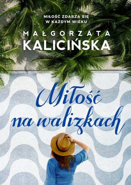 Miłość na walizkach - Małgorzata Kalicińska | okładka