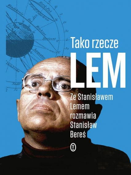 Tako rzecze Lem Ze Stanisławem Lemem rozmawia Stanisław Bereś - Lem Stanisław, Bereś Stanisław | okładka