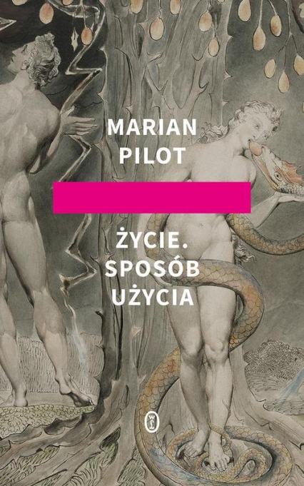 Życie Sposób użycia - Marian Pilot | okładka