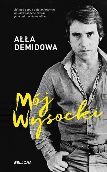Mój Wysocki - Ałła Demidowa | okładka