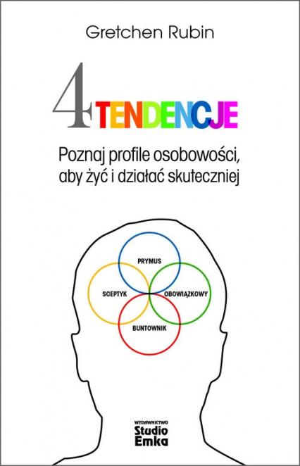Cztery tendencje Poznaj profile osobowości, aby żyć i działać skuteczniej - Rubin Gretchen | okładka