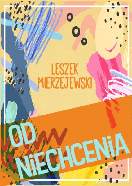 Od niechcenia - Leszek Mierzejewski | okładka