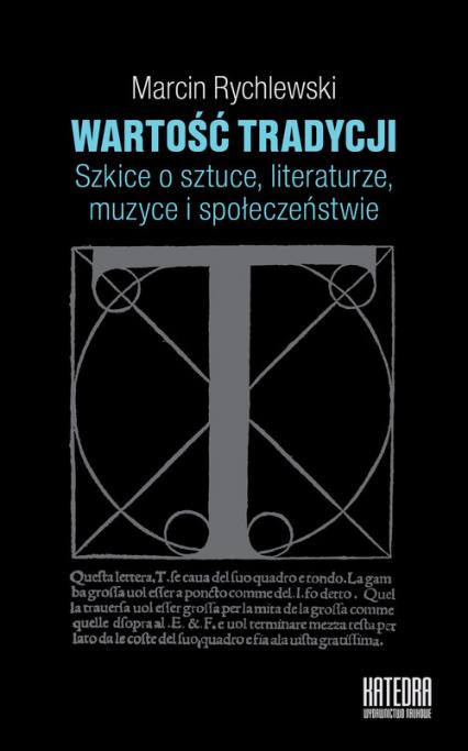 Wartość tradycji Szkice o sztuce, literaturze, muzyce i społeczeństwie - Marcin Rychlewski | okładka