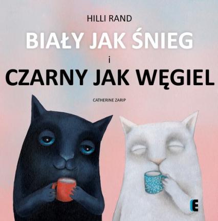 Biały jak śnieg i czarny jak węgiel - Hilli Rand | okładka
