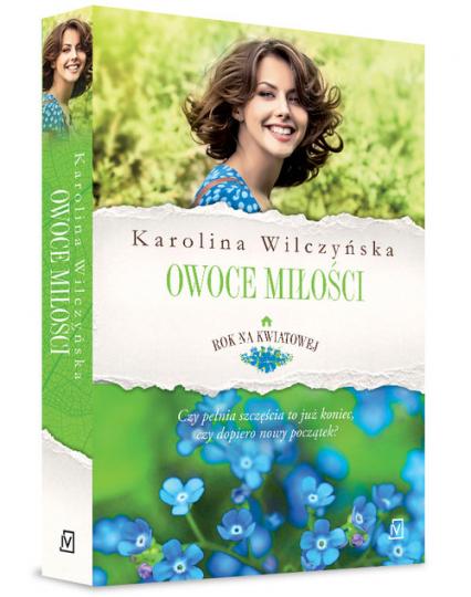 Rok na Kwiatowej Tom 4 Owoce miłości - Karolina Wilczyńska | okładka