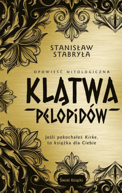 Klątwa Pelopidów Opowieść mitologiczna - Stanisław Stabryła | okładka