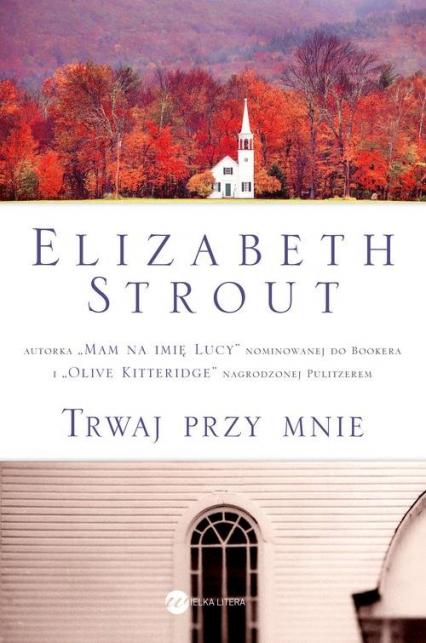 Trwaj przy mnie - Elizabeth Strout   okładka