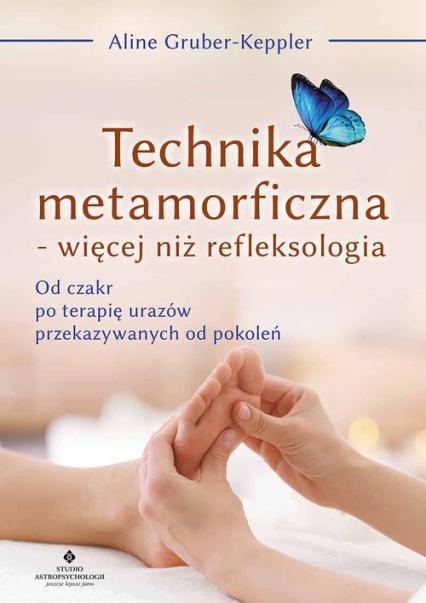Technika metamorficzna więcej niż refleksologia - Gruber-Keppler  Aline | okładka