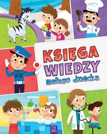 Księga wiedzy małego dziecka -  | okładka