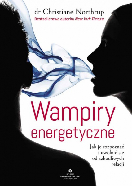 Wampiry energetyczne - Christine Northrup | okładka