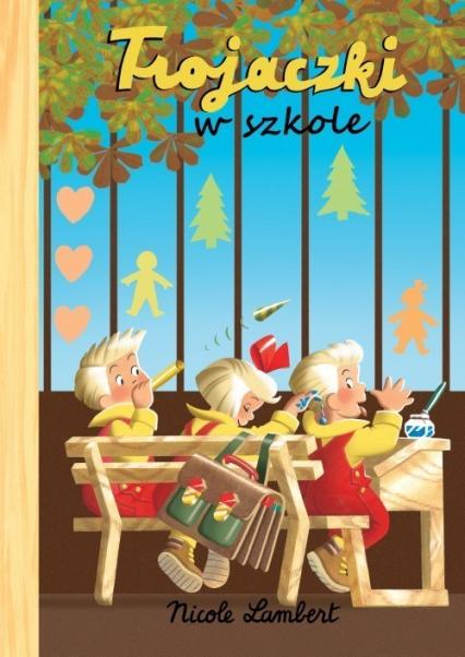 Trojaczki W szkole - Nicole Lambert | okładka