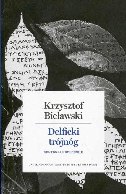 Delficki trójnóg Sentencje delfickie - Krzysztof Bielawski | okładka