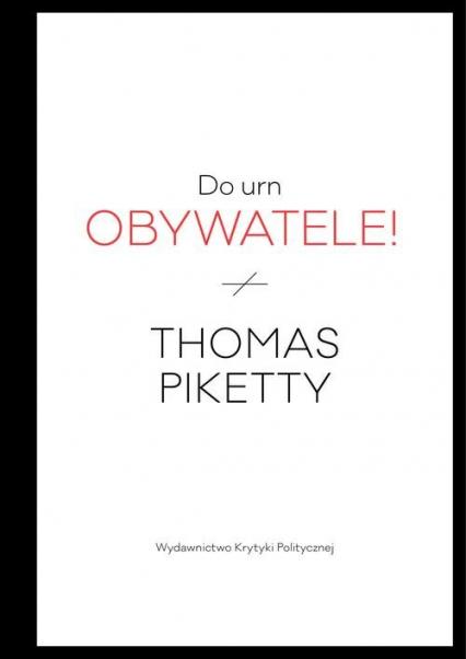 Do urn obywatele! - Thomas Piketty | okładka