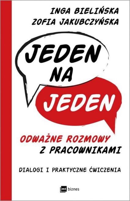 Jeden na jeden odważne rozmowy z pracownikami Dialogi i praktyczne ćwiczenia - Bielińska Inga, Jakubczyńska Zofia | okładka