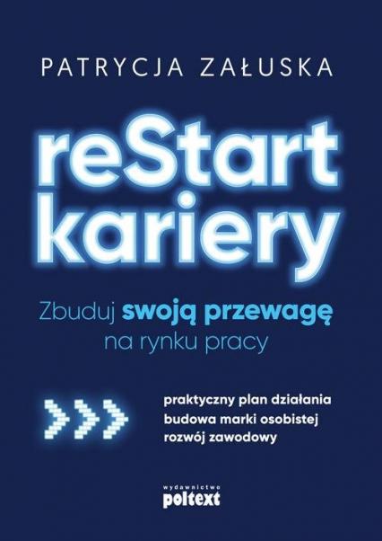 reStart kariery Zbuduj swoją przewagę na rynku pracy - Patrycja Załuska | okładka