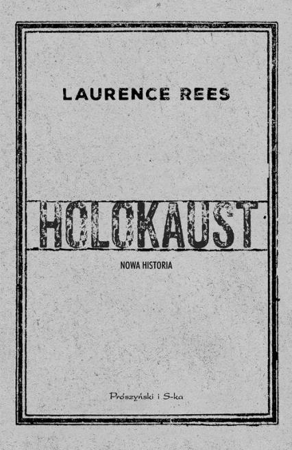 Holokaust Nowa historia - Laurence Rees | okładka