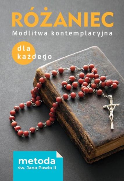 Różaniec Modlitwa kontemplacyjna dla każdego Metoda św. Jana Pawła II - Robert Feeney | okładka