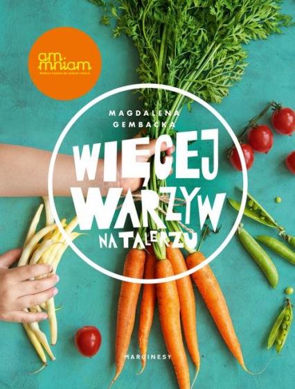 Więcej warzyw na talerzu - Magdalena Gembacka | okładka